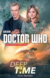 Doctor Who: Deep Time av Trevor Baxendale (Heftet)