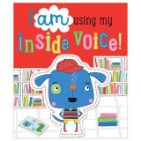 Omslag - I Am Using My Inside Voice!