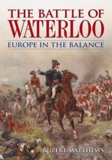 The Battle of Waterloo av Rupert Matthews (Heftet)