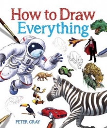 How to Draw Everything av Peter Gray (Heftet)