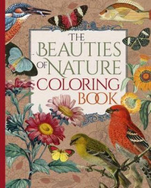 The Beauties of Nature Coloring Book av Pierre-Joseph Redoute og John James Audubon (Heftet)