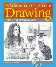 The Artist's Complete Book of Drawing av Barrington Barber (Heftet)