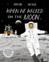 When We Walked on the Moon av David Long (Innbundet)