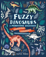 Omslag - Fuzzy Dinosaurs and Prehistoric Creatures