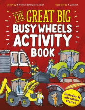 The Great Big Busy Wheels Activity Book av Mandy Archer, Peter Bently og Catherine Veitch (Heftet)