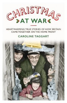 Christmas at War - True Stories of How Britain Came Together on the Home Front av Caroline Taggart (Heftet)