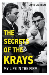 The Secrets of The Krays - My Life in The Firm av John Dickson (Heftet)