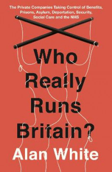 Who Really Runs Britain? av Alan White (Heftet)