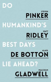 Do Humankind's Best Days Lie Ahead? av Alain de Botton, Malcolm Gladwell, Steven Pinker og Matt Ridley (Heftet)