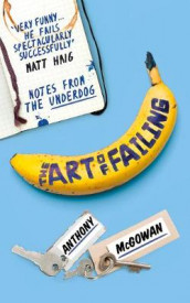 The Art of Failing av Anthony McGowan (Heftet)