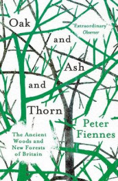 Oak and Ash and Thorn av Peter Fiennes (Heftet)