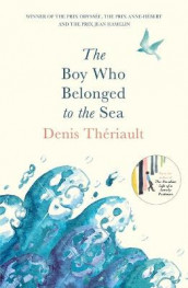 The Boy Who Belonged to the Sea av Denis Theriault (Heftet)