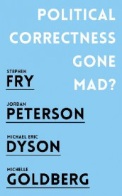 Political Correctness Gone Mad? av Michael Eric Dyson, Stephen Fry, Michelle Goldberg og Jordan B. Peterson (Heftet)