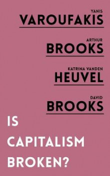 Is Capitalism Broken? av Yanis Varoufakis, Arthur Brooks, Katrina vanden Heuvel og David Brooks (Heftet)