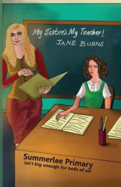 My Sister's My Teacher! av Jane Burns (Innbundet)