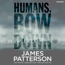 Humans Bow Down av James Patterson (Lydbok-CD)