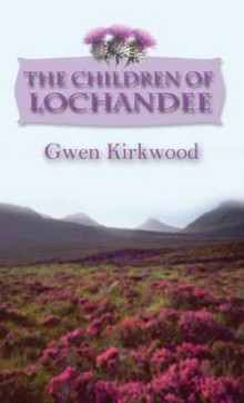 The Children of Lochandee av Gwen Kirkwood (Innbundet)