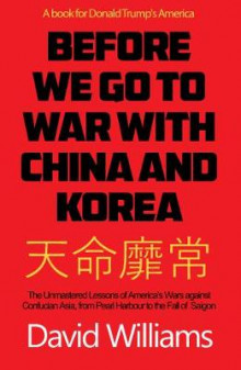 Before We Go To War With China And North Korea av David Williams (Heftet)