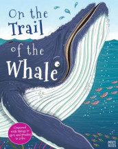 On the Trail of the Whale av Camilla de la Bedoyere (Innbundet)