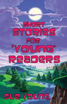 Short Stories for 'Young' Readers av Sue Young (Heftet)