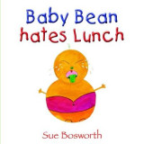 Omslag - Baby Bean Hates Lunch