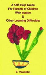 Omslag - A Self-Help Guide for Parents of Children with Autism and Other Learning Difficulties