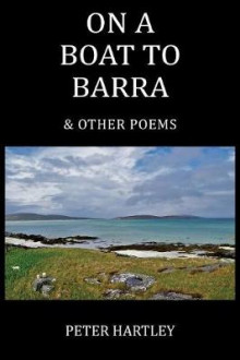 On a Boat to Barra & Other Poems av Peter Hartley (Heftet)