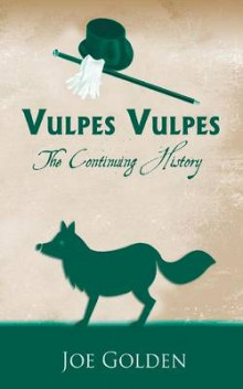 Vulpes Vulpes: The Continuing History: No.3 av Joe Golden (Heftet)