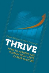 Omslag - Thrive: How to Achieve and Sustain High-Level Career Success