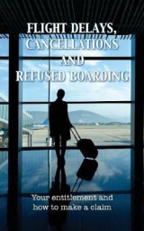 Omslag - Flight Delays, Cancellations and Refused Boarding