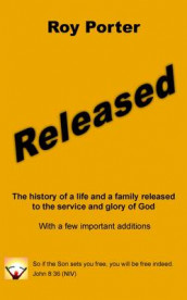 Released: the History of a Life and a Family Released to the Service and Glory of God av Roy Porter (Heftet)