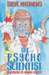 The Psycho Scientist av Steve Matthews (Heftet)