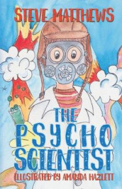 The Psycho Scientist av Steve Matthews (Innbundet)