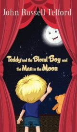 Omslag - Teddy and the Blond Boy and the Man in the Moon