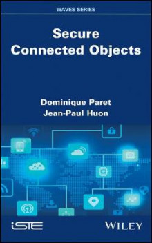 Secure Connected Objects av Dominique Paret og Jean-Paul Huon (Innbundet)