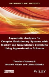 Omslag - Asymptotic Analyses for Complex Evolutionary Systems with Markov and Semi-Markov Switching Using Approximation Schemes