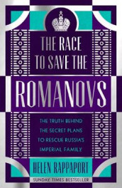 The Race to Save the Romanovs av Helen Rappaport (Innbundet)
