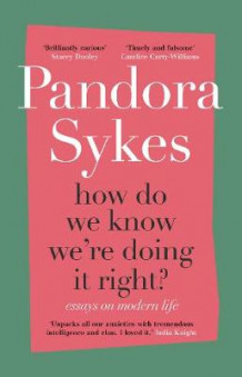 How Do We Know We're Doing It Right? av Pandora Sykes (Innbundet)