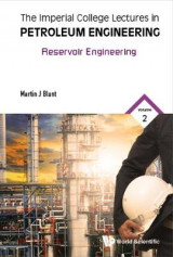 Omslag - Imperial College Lectures In Petroleum Engineering, The - Volume 2: Reservoir Engineering