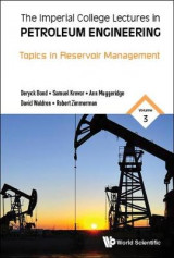 Omslag - Imperial College Lectures In Petroleum Engineering, The - Volume 3: Topics In Reservoir Management