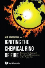 Omslag - Igniting The Chemical Ring Of Fire: Historical Evolution Of The Chemical Communities Of The Pacific Rim