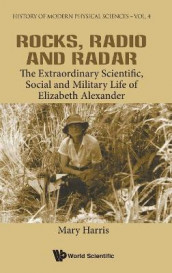 Rocks, Radio And Radar: The Extraordinary Scientific, Social And Military Life Of Elizabeth Alexander av Mary Elizabeth Harris (Innbundet)
