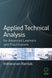 Applied Technical Analysis for Advanced Learners and Practitioners av Indranarain Ramlall (Innbundet)