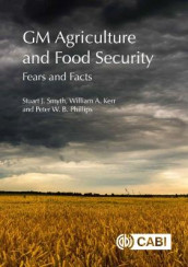 GM Agriculture and Food Security av William Kerr, Peter Phillips og Stuart Smyth (Innbundet)