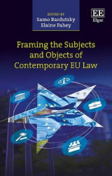 Omslag - Framing the Subjects and Objects of Contemporary Eu Law
