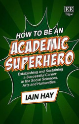 Omslag - How to be an Academic Superhero