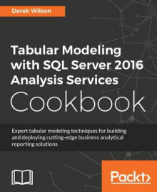 Tabular Modeling with SQL Server 2016 Analysis Services Cookbook av Derek Wilson (Heftet)