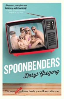 Spoonbenders - a bbc radio 2 book club choice - the perfect summer read! av Daryl Gregory (Heftet)