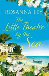 The Little Theatre by the Sea av Rosanna Ley (Innbundet)