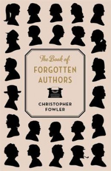 The Book of Forgotten Authors av Christopher Fowler (Innbundet)